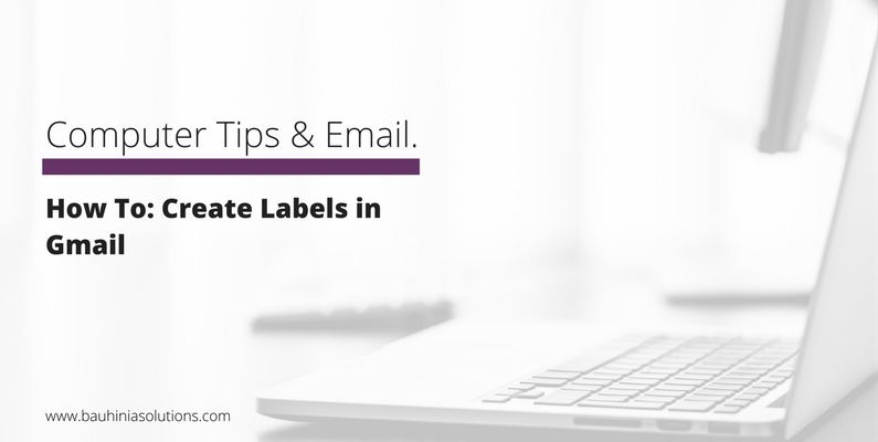 How To: Create Labels in Gmail