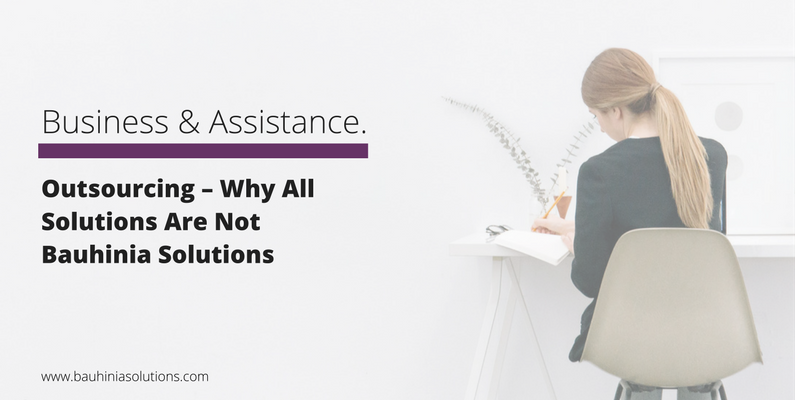 Outsourcing – Why All Solutions Are Not Bauhinia Solutions