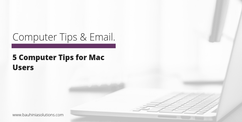 5 Computer Tips for Mac Users